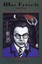 Max Frisch: Three Plays