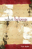 What Belongs, by F.B. André