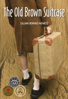 The Old Brown Suitcase, by Lillian Boraks-Nemetz