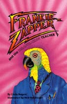 Frankie Zapper and the Disappearing Teacher, by Linda Rogers