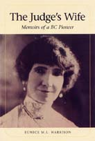 The Judge's Wife: Memoirs of a BC Pioneer, by Eunice M. L. Harrison