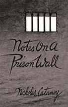 Notes on a Prison Wall, by Nicholas Catanoy