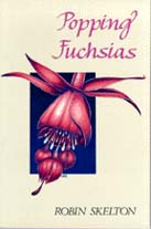 Popping Fuchsias, by Robin Skelton