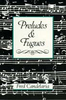 Preludes & Fugues, by Fred Candelaria