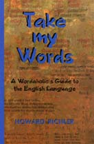 Take My Words by Howard Richler