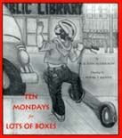 Ten Mondays for Lots of Boxes, by Sue Ann Alderson