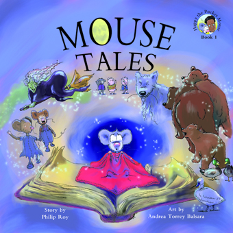 Mouse Tales, Written by Philip Roy and Illustrations by Andrea Torrey Balsara